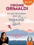 Virginie Grimaldi - Et que ne durent que les moments doux. 1 CD audio MP3