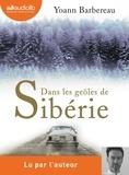Yoann Barbereau - Dans les geôles de Sibérie. 1 CD audio MP3