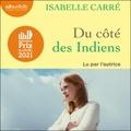 Isabelle Carré - Du côté des Indiens - Livre audio 1 CD MP3.