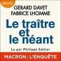 Gérard Davet et Fabrice Lhomme - Le traître et le néant.