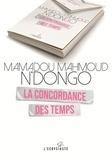 Mamadou Mahmoud N'Dongo - La concordance des temps.