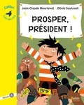 Prosper, président ! : Niveau 4 / Jean-Claude Mourlevat   Mourlevat, Jean-Claude (1952-....)