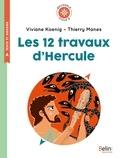 Viviane Koenig et Thierry Manès - Les 12 travaux d'Hercule - Cycle 2.