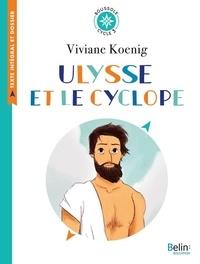 Viviane Koenig - Ulysse et le cyclope - Texte intégral et dossier (Cycle 3).