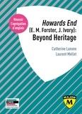 Catherine Lanone et Laurent Mellet - Agrégation anglais. Howards End (E. M. Forster, J. Ivory) : Beyond Heritage.