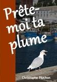 Christophe Pluchon - Prête-moi ta plume (extrait offert).