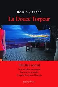 Boris Geiser - La douce torpeur.