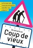 Magali Debost - Ils ont pris un coup de vieux - Le livre que vous n'avez pas envie de lire mais êtes-vous prêts ?.