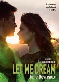 Jane Devreaux - Let Me Dream - Episode 3, Le cauchemar.