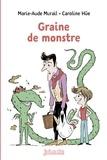 Caroline Hüe et Marie-Aude Murail - Graine de monstre - n° 22 (relook).