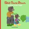 Danièle Bour et Hélène Serre - Petit Ours Brun jardine avec Papi.