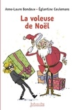 Anne-Laure Bondoux et Eglantine Ceulemans - La voleuse de Noël.