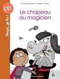 Anne Schmauch et Marion Puech - Le chapeau du magicien.
