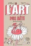 Pauline Pons et Pascal Lemaître - L'art pas bête pour les 7 à 107 ans.