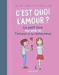 Serge Hefez et Florence Lotthé-Glaser - C'est quoi l'amour ? - Le petit livre pour parler de l'amour et des amoureux.