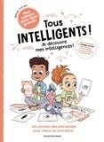 Gwénaëlle Boulet et Nadège Larcher - Tous intelligents ! Je découvre mes intelligences.