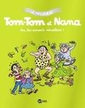 Jacqueline Cohen et Evelyne Reberg - Le meilleur de Tom-Tom et Nana  : Aïe, les parents déraillent !.