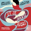 Jean-Claude Mourlevat et Anne-Laure Bondoux - Et je danse, aussi.