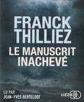 Franck Thilliez - Le manuscrit inachevé. 1 CD audio MP3
