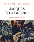 Philippe Torreton - Jacques à la guerre. 1 CD audio MP3