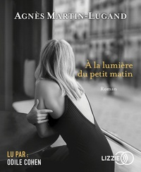 Agnès Martin-Lugand - A la lumière du petit matin. 1 CD audio MP3
