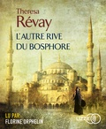 Theresa Révay - L'autre rive du Bosphore. 1 CD audio MP3