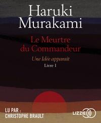 Haruki Murakami - Le meurtre du commandeur Tome 1 : Une idée apparaît. 2 CD audio MP3