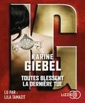 Karine Giebel - Toutes blessent, la dernière tue. 2 CD audio MP3