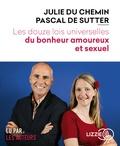 Julie Du Chemin et Pascal De Sutter - Les douze lois universelles du bonheur amoureux et sexuel. 1 CD audio MP3