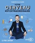 Fabien Olicard - Votre cerveau est extraordinaire - 50 astuces de mentaliste qui vont vous changer la vie. 1 CD audio MP3