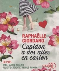 Raphaëlle Giordano - Cupidon a des ailes en carton. 1 CD audio MP3