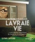 Adeline Dieudonné - La vraie vie. 1 CD audio