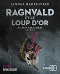 Linnea Hartsuyker - La saga des Vikings Tome 1 : Ragnvald et le loup d'or. 1 CD audio
