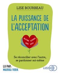 Lise Bourbeau - La puissance de l'acceptation. 1 CD audio MP3