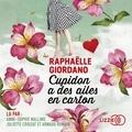 Raphaëlle Giordano - Cupidon a des ailes en carton.