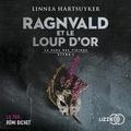 Linnea Hartsuyker - La saga des Vikings Tome 1 : Ragnvald et le loup d'or.
