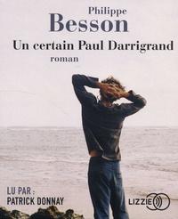Philippe Besson - Un certain Paul Darrigrand. 1 CD audio MP3