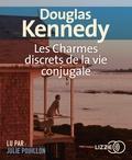 Douglas Kennedy - Les charmes discrets de la vie conjugale. 2 CD audio MP3
