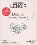 Frédéric Lenoir et Emmanuel Dekoninck - Méditer à coeur ouvert. 1 CD audio