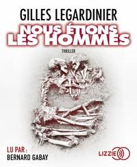 Gilles Legardinier - Nous étions les hommes. 1 CD audio MP3