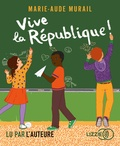 Marie-Aude Murail - Vive la République !. 1 CD audio MP3