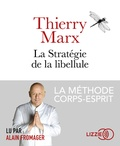 Thierry Marx - La stratégie de la libellule - La méthode corps-esprit. 1 CD audio MP3