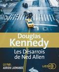 Douglas Kennedy - Les désarrois de Ned Allen. 1 CD audio MP3