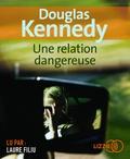 Douglas Kennedy - Une relation dangereuse. 2 CD audio MP3