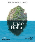 Serena Giuliano - Ciao Bella. 1 CD audio MP3