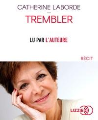 Catherine Laborde - Trembler. 1 CD audio MP3