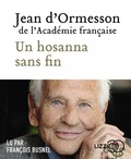 Jean d' Ormesson - Un hosanna sans fin. 1 CD audio MP3
