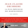 Jean-Claude Grumberg - La plus précieuse des marchandises - Un conte.
