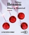 Patrick Besson - Dîner à Montréal - Roman. 1 CD audio MP3