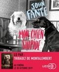John Fante - Mon chien stupide. 1 CD audio MP3